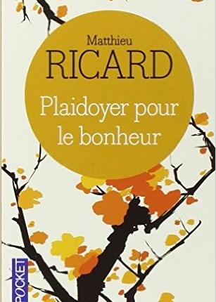 Plaidoyer pour le bonheur de Matthieu Ricard - développement personnel