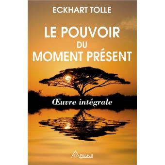 Eckhart Tolle Pouvoir du moment présent